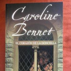 Libros de segunda mano: CAROLINE BENNET - EL CORAZÓN DE LA DONCELLA (EDITORIAL VALERY). Lote 116235063