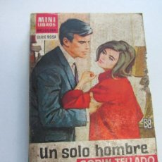 Libros de segunda mano: MINI LIBROS Nº 245 UN HOMBRE SOLO CORÍN TELLADO. BRUGUERA PULPSA. Lote 116336483