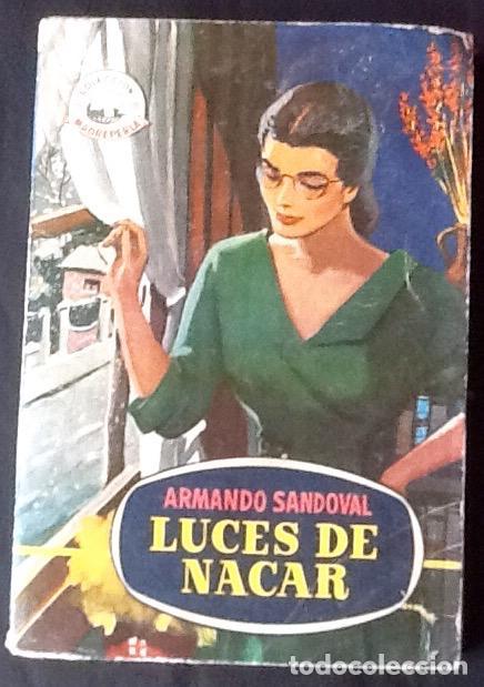 LUCES DE NACAR, . COLECCION MADREPERLA. 1956. ENVIO INCLUIDO. (Libros de Segunda Mano (posteriores a 1936) - Literatura - Narrativa - Novela Romántica)