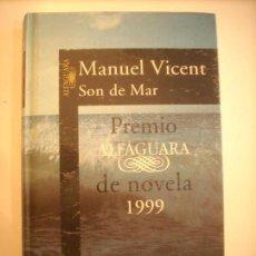 Libros de segunda mano: SON DE MAR. DE MANUEL VICENT. Lote 116960271