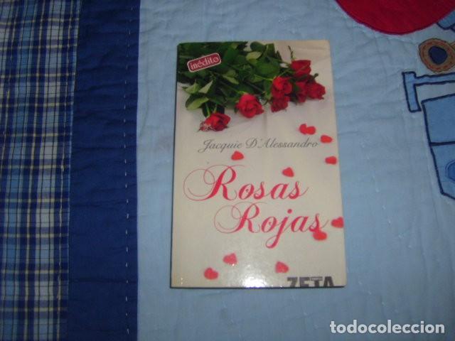 ROSAS ROJAS . INEDITO , JACQUIE D'ALESSANDRO (Libros de Segunda Mano (posteriores a 1936) - Literatura - Narrativa - Novela Romántica)