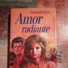 Libros de segunda mano: AMOR RADIANTE - VALERIE SHERWOOD. Lote 117304031