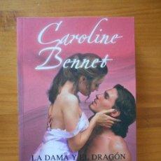 Libros de segunda mano: LA DAMA Y EL DRAGON - CAROLINE BENNET (B3). Lote 117531051