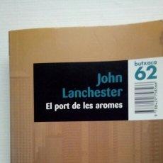 Libros de segunda mano: EL PORT DE LES AROMES. JOHN LANCHESTER. Lote 117610648
