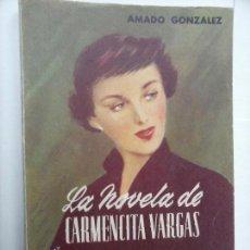 Libros de segunda mano: COLECCIÓN CUMBRES Nº 1 - LA NOVELA DE CARMENCITA VARGAS - AMADO GONZÁLEZ - 1951 - 230 PGS. Lote 117673755