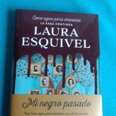 Libros de segunda mano: MI NEGRO PASADO (LAURA ESQUIVEL). Lote 118052639