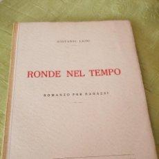 Libros de segunda mano: GIOVANNI LAINI RONDE NEL TEMPO ROMANZO PER RAGAZZI.1944.ITALIANO. Lote 118495959
