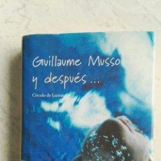 Libros de segunda mano: Y DESPUÉS... GUILLAUME MUSSO. Lote 118610903