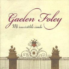 Libros de segunda mano: GAELEN FOLEY-MI IRRESISTIBLE CONDE.PLAZA & JANÉS.2012.. Lote 118796291