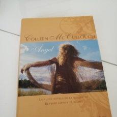 Libros de segunda mano: COLLEEN MCCULLOUGH - ANGEL - VERGARA 2006. Lote 119251267