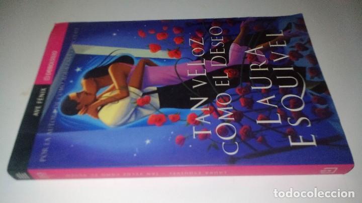 TAN VELOZ COMO EL DESEO-LAURA ESQUIVEL (Libros de Segunda Mano (posteriores a 1936) - Literatura - Narrativa - Novela Romántica)