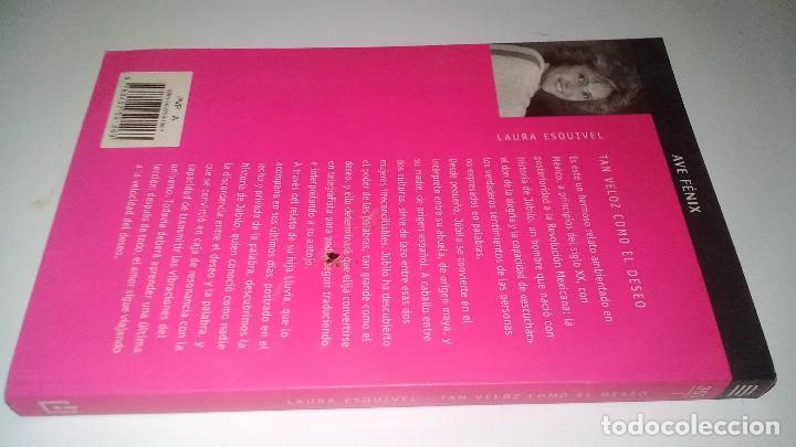 Libros de segunda mano: TAN VELOZ COMO EL DESEO-LAURA ESQUIVEL - Foto 2 - 119325955