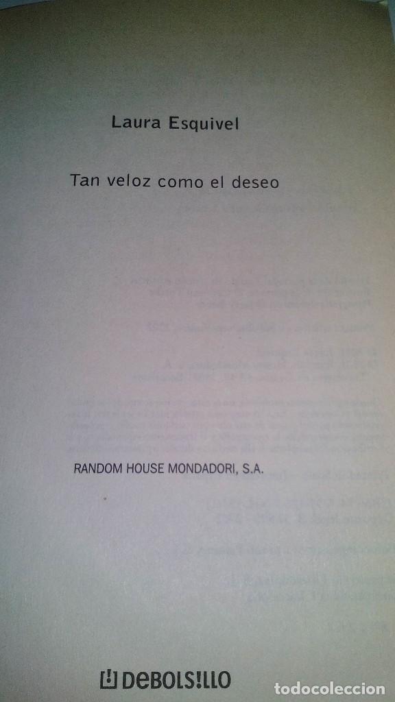 Libros de segunda mano: TAN VELOZ COMO EL DESEO-LAURA ESQUIVEL - Foto 3 - 119325955