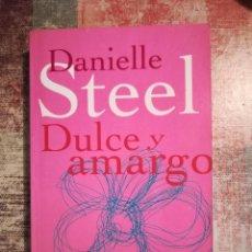 Libros de segunda mano: DULCE Y AMARGO - DANIELLE STEEL. Lote 119750523