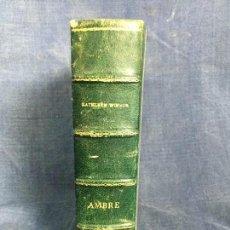 Libros de segunda mano: NOVELA AMBRE KATHLEEN WINSOR FOREVER AMBER AMBAR EDITIONS DU PAVOIS LOMO PIEL 1946 FRANCES 21X15CMS. Lote 119972531