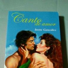 Libros de segunda mano: CANTO DE AMOR.- IVETTE GONZALEZ. Lote 120245195