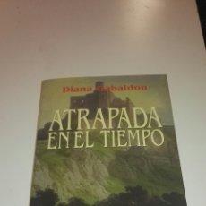 Libros de segunda mano: ATRAPA EN EL TIEMPO - DIANA GABALDON. Lote 120492068