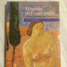 Libros de segunda mano: ANTIGUO LIBRO HISTÒRIES DE L'AMOR PAGÈS ESCRITO POR FELIP VENDRELL AÑO 1997 . Lote 121067351