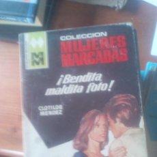 Libros de segunda mano: MUJERES MARCADAS. CLOTILDE MENDEZ. Nº 252: ¡BENDITA, MALDITA FOTO!. Lote 122769019