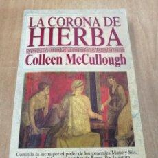 Libros de segunda mano: COLLEEN MCCULLOUGH - LA CORONA DE HIERBA - PLANETA 1994. Lote 182199641