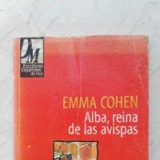 Libros de segunda mano: ALBA, REINA DE LAS AVISPAS EMMA COHEN. Lote 123332839