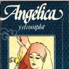 Livres d'occasion: NOVELA ANGELICA Y EL COMPLOT - ANNE Y SERGE GOLON, Nº 10; CIRCULO DE LECTORES. Lote 192152525