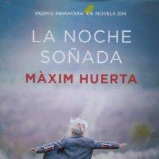 Libros de segunda mano: MÁXIM HUERTA: LA NOCHE SOÑADA. Lote 125108027