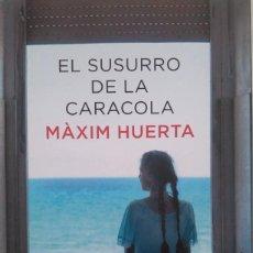 Libros de segunda mano: MÁXIM HUERTA: EL SUSURRO DE LA CARACOLA. Lote 125108279