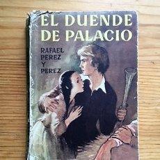 Libros de segunda mano: EL DUENDE DE PALACIO. RAFAEL PEREZ Y PEREZ. 1956. Lote 125227771