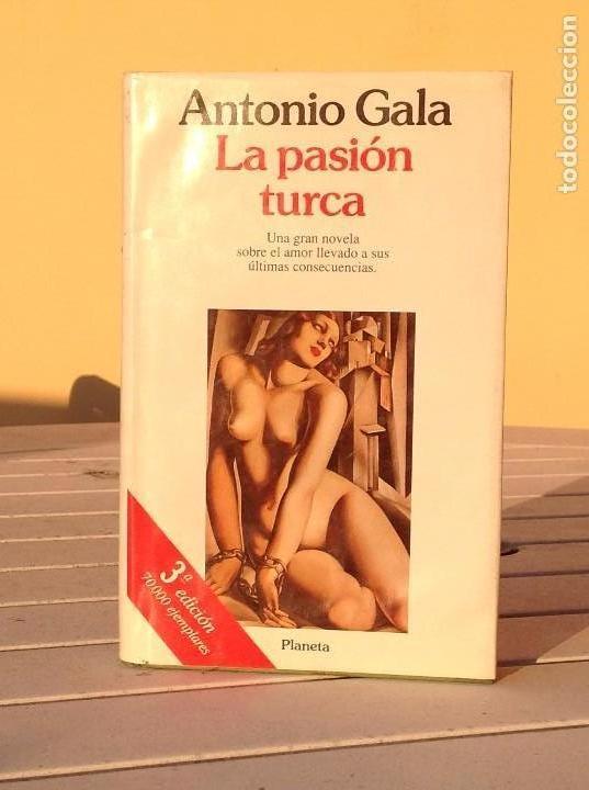 ANTONIO GALA: LA PASIÓN TURCA (Libros de Segunda Mano (posteriores a 1936) - Literatura - Narrativa - Novela Romántica)