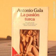 Libros de segunda mano: ANTONIO GALA: LA PASIÓN TURCA. Lote 125885787