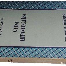 Libros de segunda mano: VIDA HIPOTECADA / VICKI BAUM. MÉXICO : EDITORIAL HERMES, 1947.. Lote 126375547