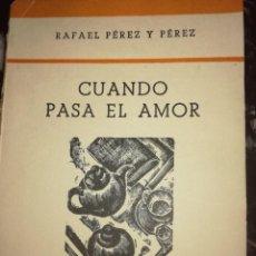 Libros de segunda mano: CUANDO PASA EL AMOR,POR RAFAEL PÉREZ Y PÉREZ.. Lote 126400967