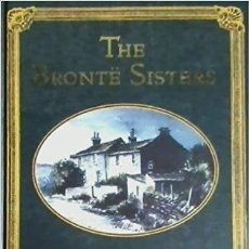 Libros de segunda mano: [CHARLOTTE, EMILY, ANNE] THE BRONTE SISTERS, COMPLETE NOVELS ILLUSTRATED. 30,3 X 23, 5 X 5,2 CM. Lote 126954547