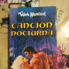 Libros de segunda mano: CANCIÓN NOCTURNA - VALERIE SHERWOOD - IMPRESO EN ARGENTINA - ABRIL DE 1992. Lote 127737003