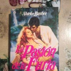 Libros de segunda mano: LA PASIÓN DE LA FURIA - SHIRLEE BUSBEE - IMPRESO EN ARGENTINA - MAYO 1990. Lote 127740199