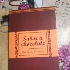 Libros de segunda mano: SABOR A CHOCOLATE - JOSÉ CARLOS CARMONA. Lote 127764439
