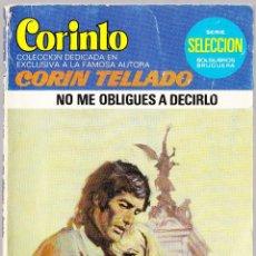 Libros de segunda mano: M - NO ME OBLIGUES A DECIRLO - CORIN TELLADO - CORINTO Nº 831 - BRUGUERA 1982. Lote 128305035