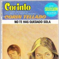 Libros de segunda mano: M - NO TE HAS QUEDADO SOLA - CORIN TELLADO - CORINTO Nº 840 - BRUGUERA 1983. Lote 128305083