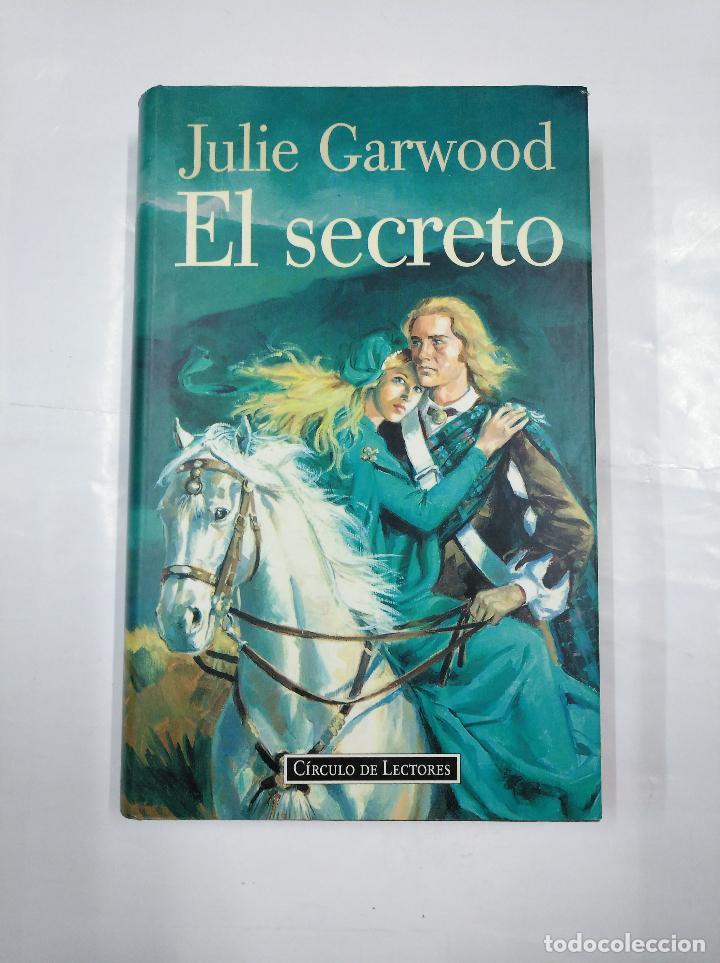 EL SECRETO. - JULIE GARWOOD. CIRCULO DE LECTORES. TDK349 (Libros de Segunda Mano (posteriores a 1936) - Literatura - Narrativa - Novela Romántica)