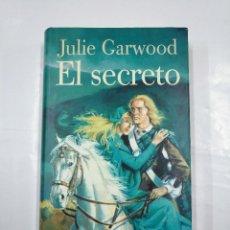 Libros de segunda mano: EL SECRETO. - JULIE GARWOOD. CIRCULO DE LECTORES. TDK349. Lote 128527095
