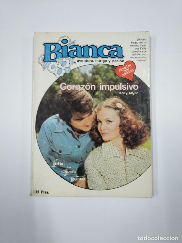 CORAZON IMPULSIVO. KERRY ALLYNE. COLECCION BIANCA Nº 58. AVENTURA, INTRIGA Y PASION. TDK349 (Libros de Segunda Mano (posteriores a 1936) - Literatura - Narrativa - Novela Romántica)