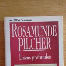 Libros de segunda mano: LAZOS PROFUNDOS DE ROSAMUNDE PILCHER. Lote 128671591