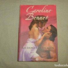 Libros de segunda mano: LA DAMA Y EL DRAGON , CAROLINE BENNET. Lote 129208559