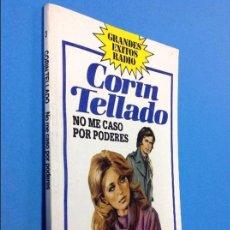 Libros de segunda mano: CORIN TELLADO - NO ME CASO POR PODERES - Nº 3 - GRANDES EXITOS RADIO - BRUGUERA 1ªED 1984. Lote 130199795