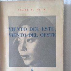 Libros de segunda mano: BUCK, PEARL S., VIENTO DEL ESTE, VIENTO DEL OESTE. BARCELONA: AHR, [1957]. RARO EN ESTA EDICIÓN.. Lote 130269474