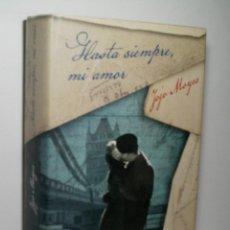 Libros de segunda mano: HASTA SIEMPRE MI AMOR. MOYES JOJO. 2011. Lote 131048256