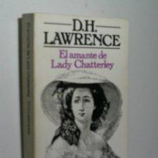 Libros de segunda mano: EL AMANTE DE LADY CHATTERLEY. LAWRENCE D.H. 1980. Lote 131048524