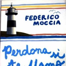 Libros de segunda mano: PERDONA SI TE LLAMO AMOR (FEDERICO MOCCIA). Lote 131191052