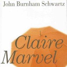 Libros de segunda mano: CLAIRE MARVEL : ROMAN / JOHN BURNHAM SCHWARTZ. PARIS : ALBIN MICHEL, 2003.. Lote 131311263